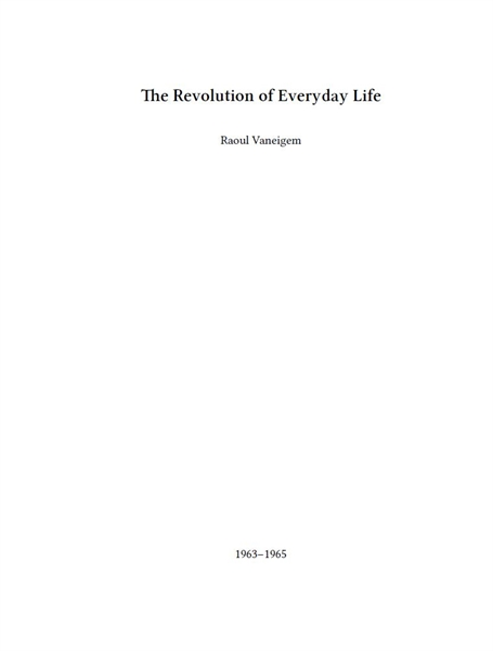 The Revolution of Everyday Life by Vaneigem, Raoul