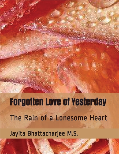 Forgotten Love of Yesterday : The Rain o... by Bhattacharjee, Jayita