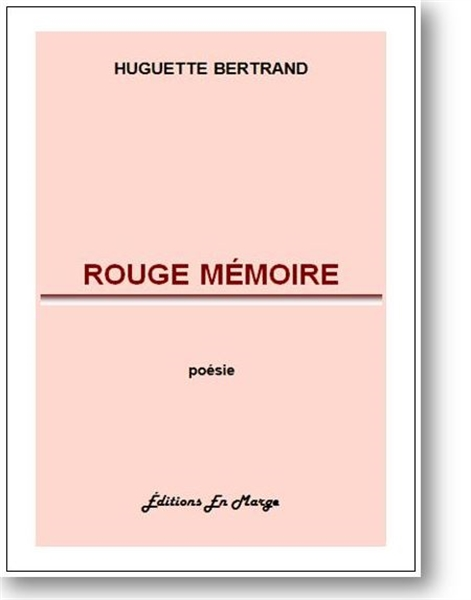 Rouge mémoire by Bertrand, Huguette