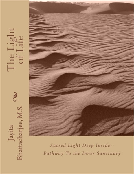 The Light of Life : The Light That Keeps... by Bhattacharjee, Jayita