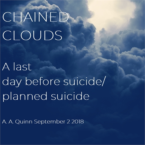 Chained Clouds: A Last Day Before Suicid... by Quinn, Alan, A.