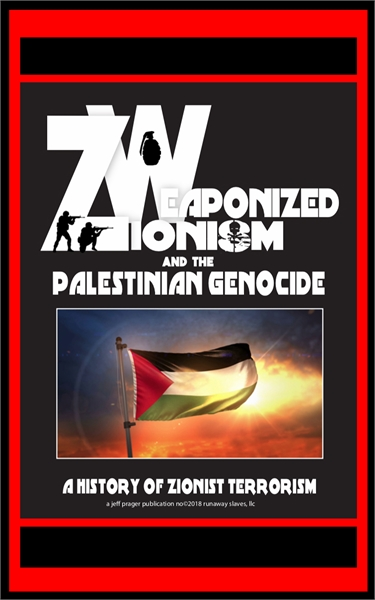Weaponized Zionism : The Palestinian Gen... by Prager, Jeffrey, J