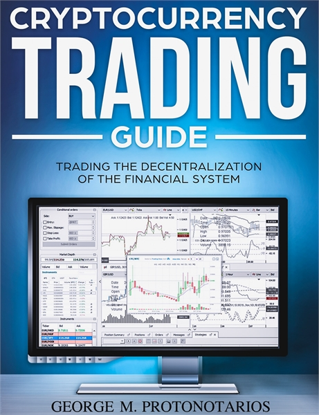 Cryptocurrency Trading Guide : Trading t... Volume 1 by Protonotarios, Georgios, Michael