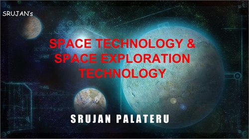 Space Technology & Space Exploration Tec... by Palateru, Sai , Srujan