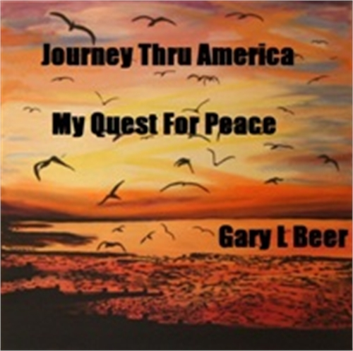 Journey Thru America : My Quest For Peac... by Beer, Gary, L