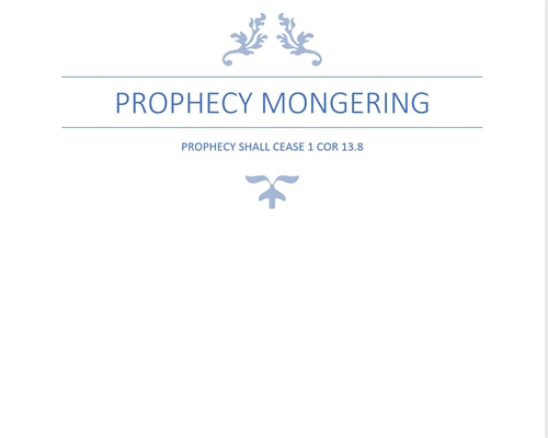 Prophecy Mongering: Prophecy Shall Cease by Laura, Rochelle, A, Ms.