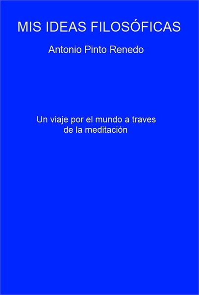 Mis ideas filosóficas, Vol 1 Volume 1 by Renedo, Antonio, Pinto