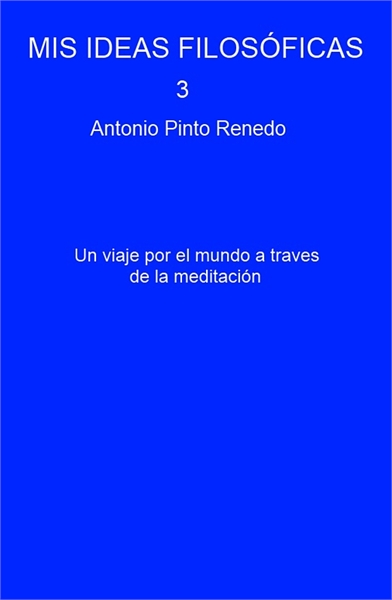 Mis ideas filosóficas, Vol 3 Volume 3 by Renedo, Antonio, Pinto