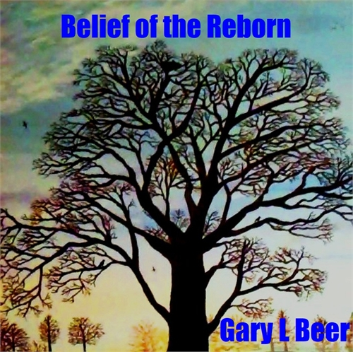 Belief of the Reborn by Beer, Gary, L