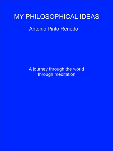 My Philosophical Ideas by Renedo, Antonio, Pinto