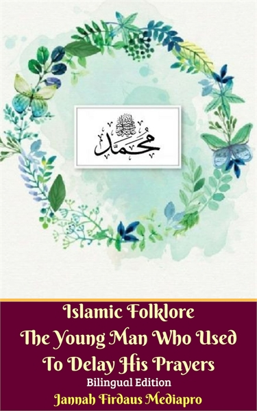 Islamic Folklore The Young Man Who Used ... by Mediapro, Jannah, Firdaus