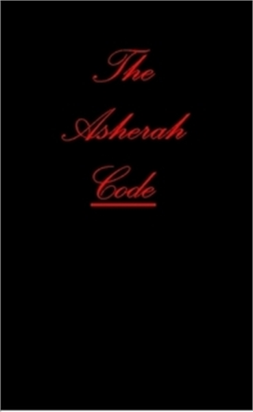 The Asherah Code by Mullikin, John
