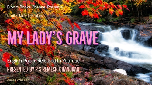 E 035 My Lady's Grave Emily Bronte Poem ... by Chandran, P. S., Remesh
