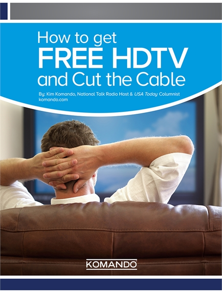 How to get Free HDTV and Cut the Cable by Komando, Kim