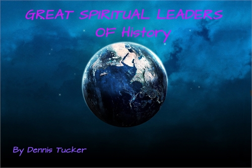 Great Spiritual Leaders of History by Tucker, Dennis