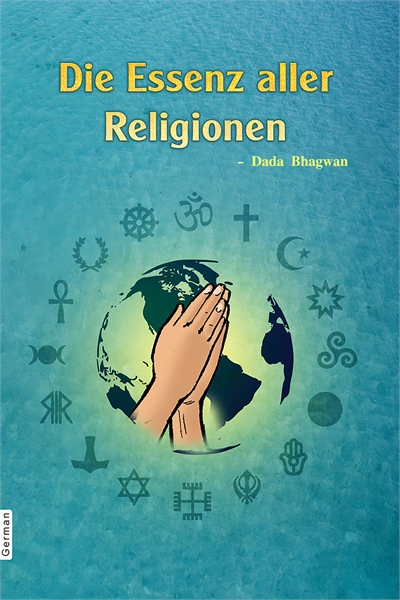 The Essence Of All Religion (In German) by Bhagwan, Dada
