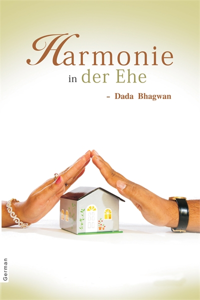 Harmony In Marriage (In German) by Bhagwan, Dada