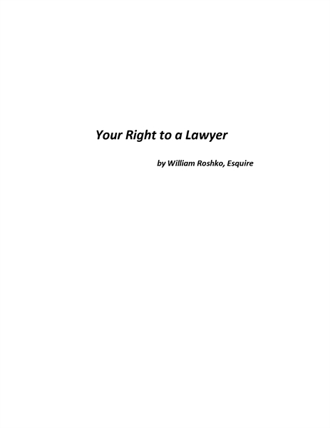 Your Right to a Lawyer by Roshko, William, Esq.