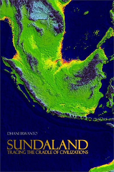 Sundaland : Tracing The Cradle of Civili... by Irwanto, Dhani