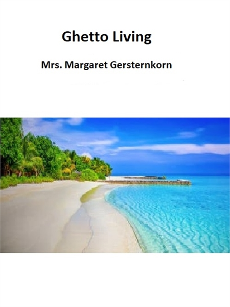 Ghetto Living by Gersternkorn, Margaret, Mrs.