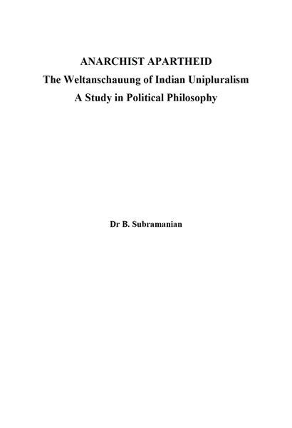 Anarchist Apartheid : The Weltanschauung... by Subramanian, Balasundaram, Ph.D.