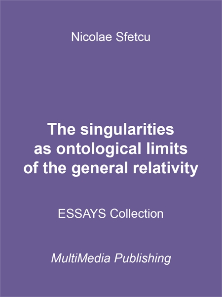 The Singularities as Ontological Limits ... by Sfetcu, Nicolae