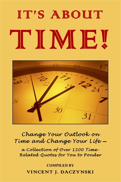 IT'S ABOUT TIME! : Change Your Outlook o... by Daczynski, Vincent, J