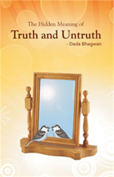 The Hidden Meaning of Truth and Untruth by Bhagwan, Dada