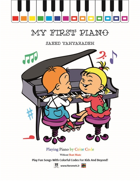 My First Piano : Play Fun Songs With Col... by Yahyazadeh, Saeed