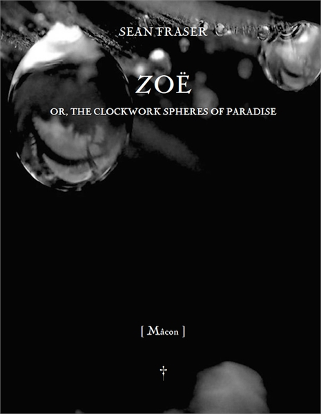 Zoë : or, The Clockwork Spheres of Parad... Volume 10 by Fraser, Sean