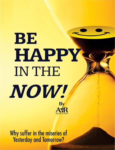 Be Happy In The Now! by AiR, AiRatmanInRavi