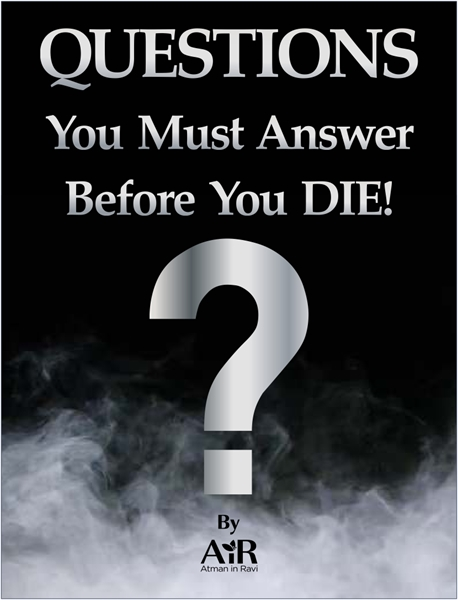 Questions You Must Answer Before You Die by AiR, AiRAtmaninRavi