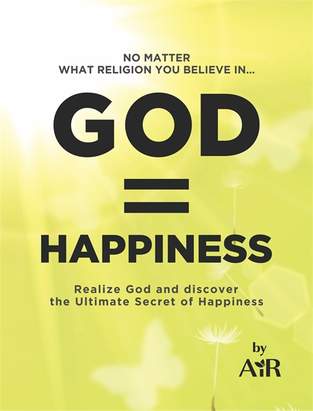GOD = HAPPINESS by AiRatmanInRavi, AiRatmanInRavi