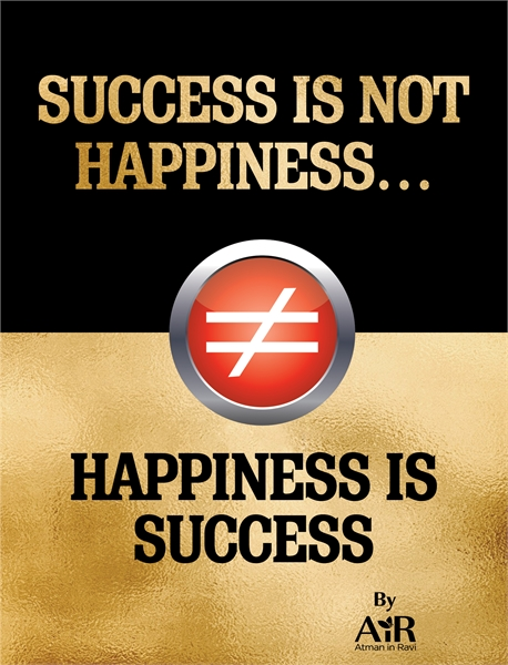 Success is not happiness, happiness is s... by AiRatmanInRavi, AiRatmanInRavi