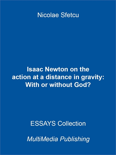 Isaac Newton on the Action at a Distance... by Sfetcu, Nicolae