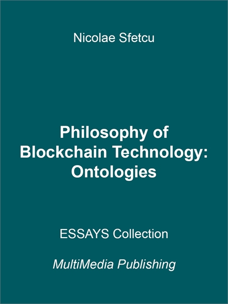 Philosophy of Blockchain Technology - On... by Sfetcu, Nicolae