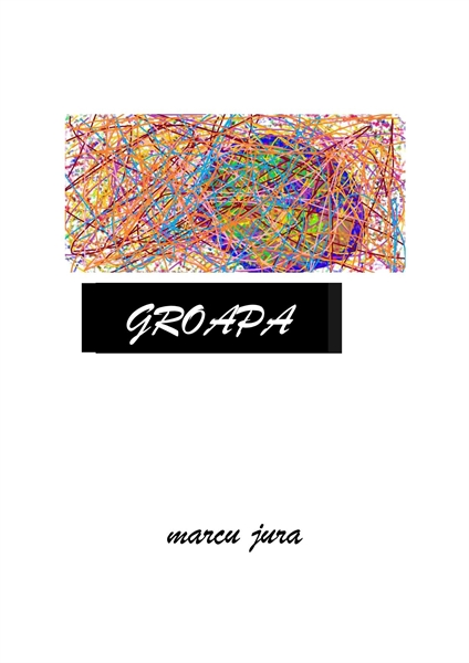 Groapa Volume by Marcu, Jura