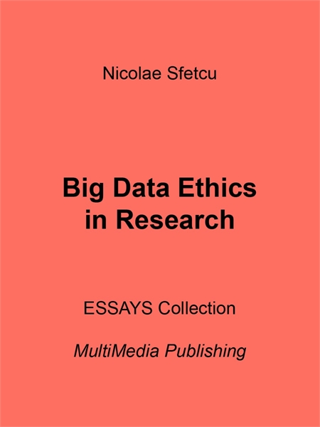 Big Data Ethics in Research by Sfetcu, Nicolae