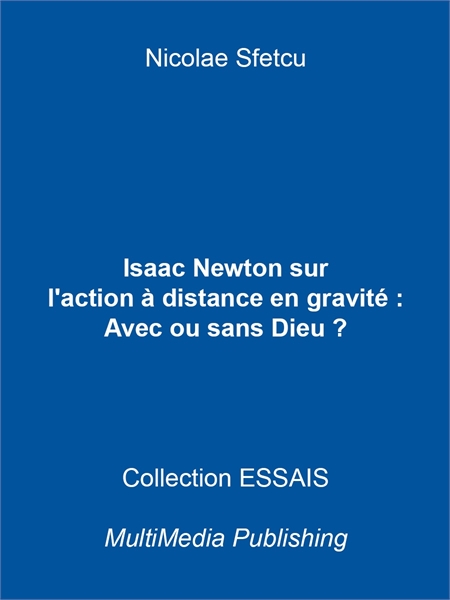 Isaac Newton sur l'action à distance en ... by Sfetcu, Nicolae