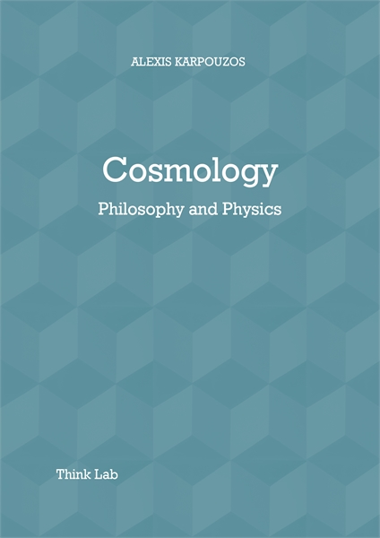 COSMOLOGY, PHILOSOPHY AND PHYSICS : High... by alexis karpouzos