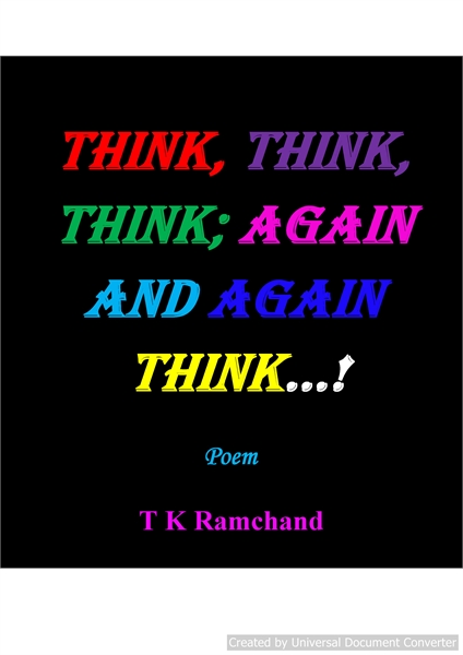 THINK, THINK, THINK;   AGAIN AND AGAIN T... by Ramchand, TK