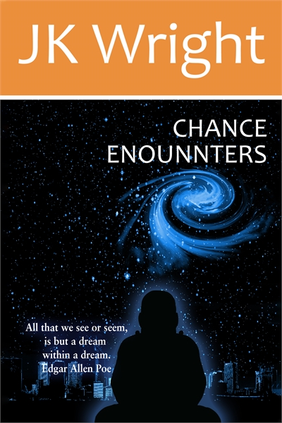 Chance Encounters :  . . . is but a drea... by Wright, James, Keith