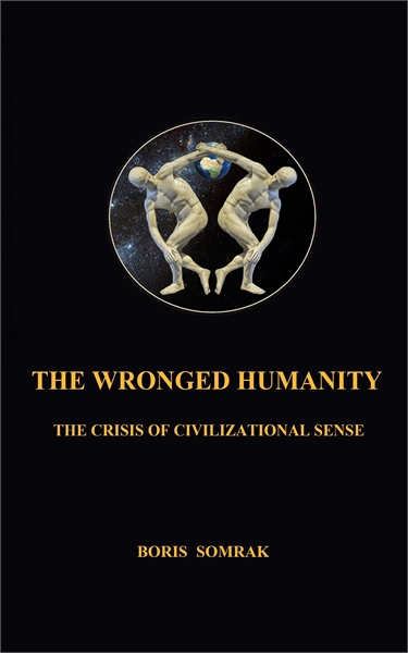 The wronged humanity: the crisis of civi... by Somrak, Boris