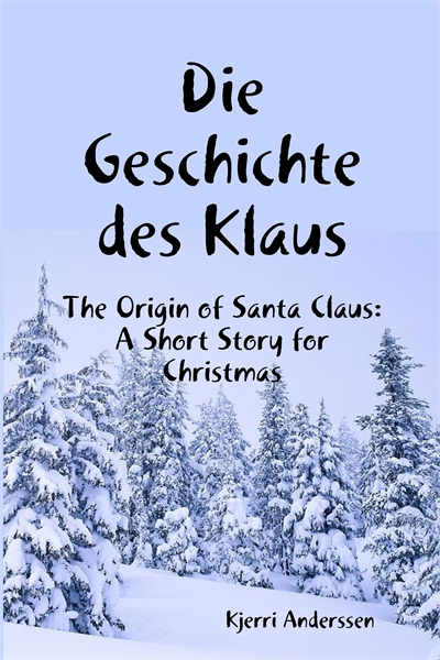 Die Geschichte des Klaus : The Origin of... by Anderssen, Kjerri