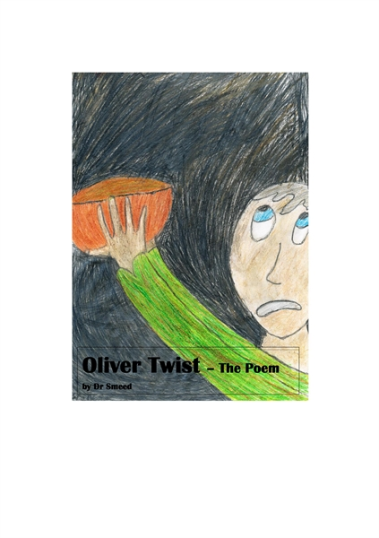 Oliver Twist - The Poem by Smeed, Juliette, E, Dr.