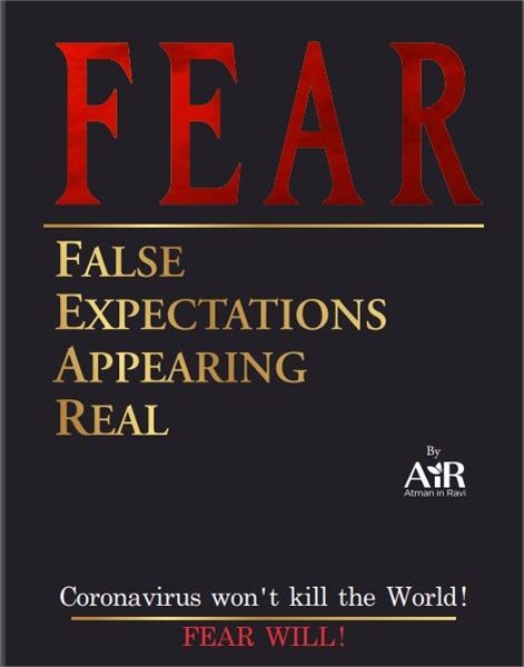 FEAR- False Expectations Appearing Real ... by Ravi, AiR, Atman in