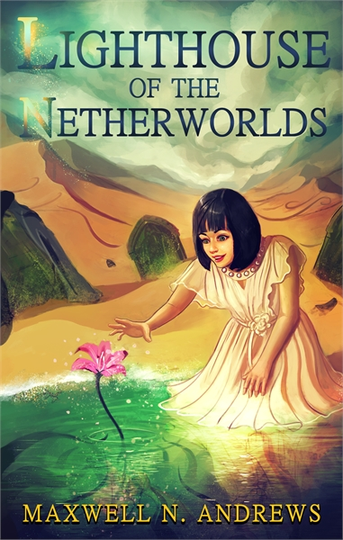 Lighthouse of the Netherworlds by Andrews, Maxwell, N