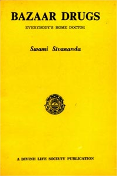 Bazaar Drugs by Sivananda, Swami