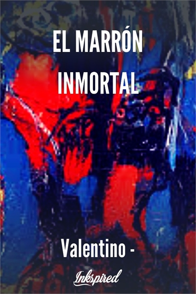 El Marrón Inmortal by Valentino, Valentino
