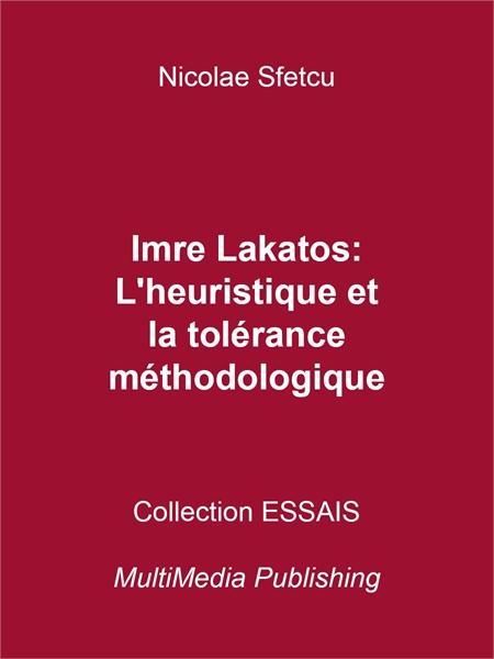 Imre Lakatos: L'heuristique et la toléra... by Sfetcu, Nicolae